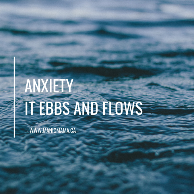 Anxiety It Ebbs and Flows