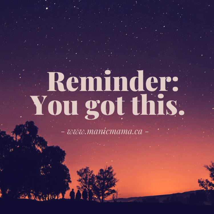 Reminder: you got this.